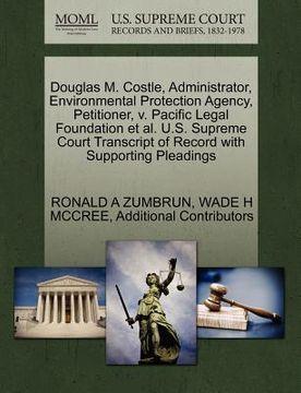 portada douglas m. costle, administrator, environmental protection agency, petitioner, v. pacific legal foundation et al. u.s. supreme court transcript of rec