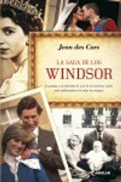 portada La saga de los Windsor: La pompa y el esplendor de una de las familias reales más emblemáticas de todos (OTROS GENERALES AGUILAR.)