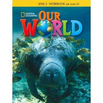 portada Our World 2: Workbook With Audio cd (libro en Inglés)