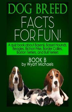 portada Dog Breed Facts for Fun! Book B