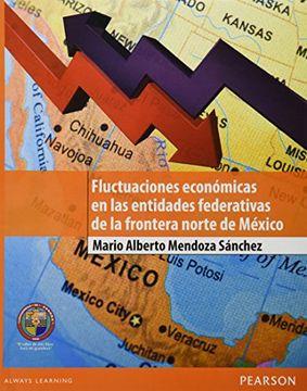 portada fluctuaciones economicas en las entidades federativas de la frontera norte de mexico
