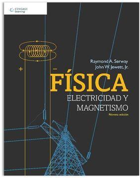 Libro Fisica Electricidad Y Magnetismo (libro En Inglés), Raymond A. Serway, ISBN 9786075224909 ... @tataya.com.mx