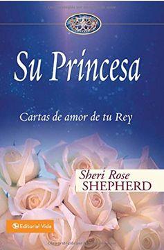 portada Su Princesa: Cartas de Amor de tu rey = his Princess