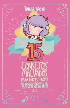 portada 15 Consejos Malvados Para ser tu Propia Superheroina