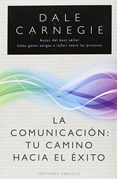 portada La Comunicacion: Tu Camino Hacia el Exito