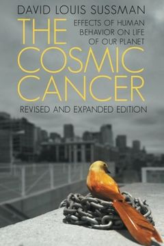 portada The Cosmic Cancer: Effects of Human Behavior on the Life of our Planet (libro en Inglés)