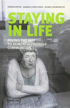 portada Staying in Life: Paving the way to Dementia-Friendly Communities (Gesellschaft der Unterschiede) (libro en Inglés)