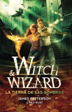 portada Witch & Wizard la Tierra de las Sombras
