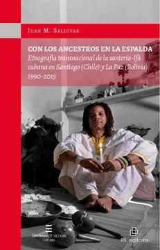 portada Con los Ancestros en la Espalda: Etnografia Transnacional de la Santeria-Ifa Cubana en Santiago (Chile) y la paz (Bolivia) 1990-2015 (Ebook)