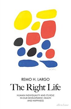 portada The Right Life: Human Individuality and its Role in our Development, Health and Happiness (libro en Inglés)