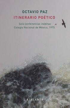 portada Itinerario Poetico: Seis Conferencias Ineditas Colegio Nacional d e Mexico, 1975