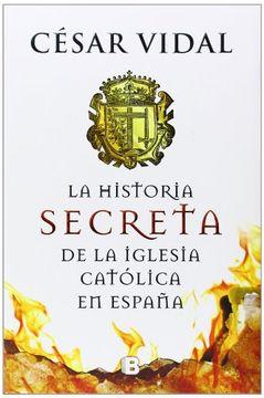 portada La Historia Secreta de la Iglesia Católica