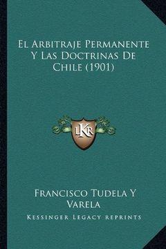 portada El Arbitraje Permanente y las Doctrinas de Chile (1901)