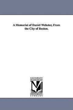 portada a memorial of daniel webster, from the city of boston.