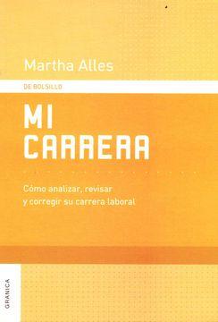 portada Mi Carrera: Cómo Analizar, Revisar y Corregir su Carrera Laboral