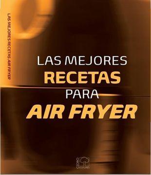 portada Las mejores recetas para AIR FRYER