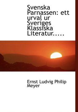 portada Svenska Parnassen: ett urval ur Sveriges Klassiska Literatur.....