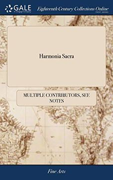 portada Harmonia Sacra: With a Through-Bass for the Theorbo-Lute, Bass Viol, Harpsichord, or Organ. Composed by the Best Masters of the Last and Present Age. ... Edition Very Much Enlarged and Corrected; ... (libro en Inglés)