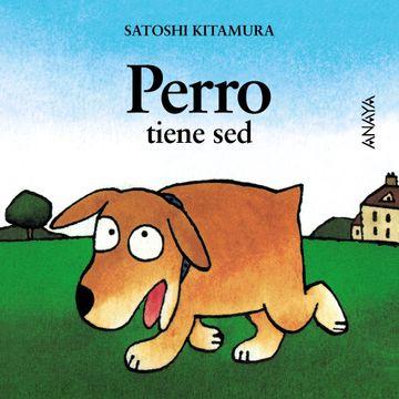 portada Perro Tiene sed (Primeros Lectores (1-5 Años) - mi Primera Sopa de Libros)