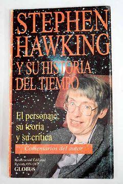 portada Stephen Hawking y su Historia del tiempo: el personaje, su teoría y su crítica