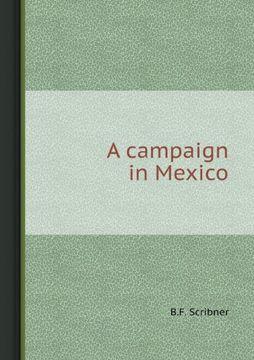 portada A Campaign in Mexico