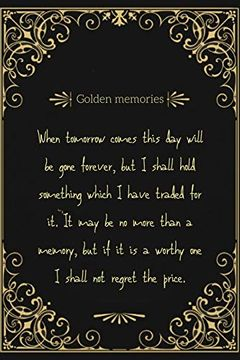 portada Golden Memories: A Notebook to Write Down Your Dearest Memories. A Black and Gold Smooth Cover With a Wonderful Quote. (libro en Inglés)