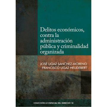 portada Delitos Económicos, Contra la Administración Pública y Criminalidad Organizada