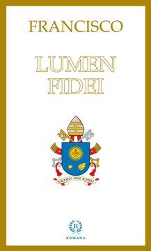 "portada Encíclica ""Lumen Fidei"""