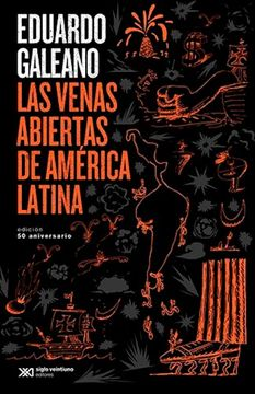 portada Las Venas Abiertas de America Latina (EDICIÓN 50 ANIVERSARIO)