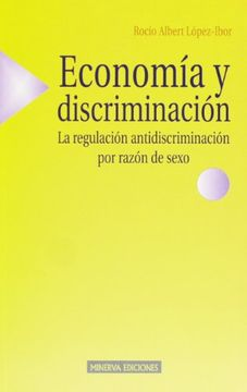 portada Economía y discriminación : la regulación antidiscriminación por razón de sexo