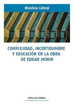 portada Complejidad, Incertidumbre y Educación en la Obra de Edgar Morin