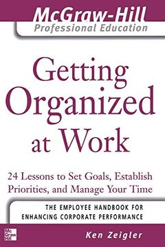 portada Getting Organized at Work: 24 Lessons to set Goals, Establish Priorities, and Manage Your Time (The Mcgraw-Hill Professional Education Series) (libro en Inglés)