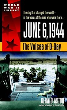 portada June 6, 1944: The Voices of D-Day (World war ii Library) (libro en Inglés)
