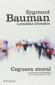 portada Ceguera Moral: La Perdida de Sensibiidad en la Modernidad Liquid