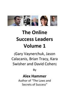 portada The Online  Success Leaders Volume 1: (Gary Vaynerchuk, Jason Calacanis, Brian Tracy, Kara Swisher and David Cohen)