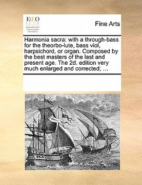 portada harmonia sacra: with a through-bass for the theorbo-lute, bass viol, harpsichord, or organ. composed by the best masters of the last a