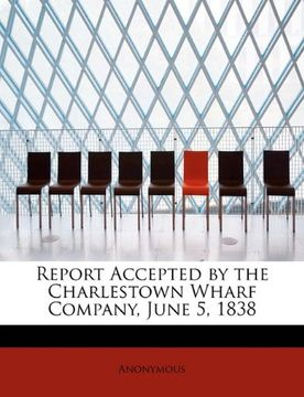 portada report accepted by the charlestown wharf company, june 5, 1838