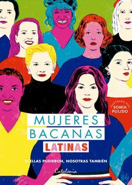 portada Mujeres Bacanas Latinas. Si Ellas Pudieron, Nosotras También
