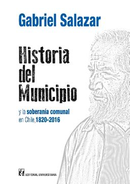 portada Historia del Municipio y la Soberania Comunal en Chile (1820-2016)