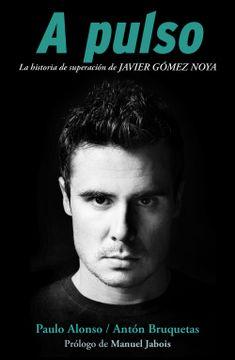 portada A Pulso: La Historia de Superación de Javier Gómez Noya