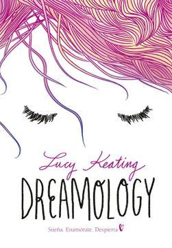 portada Dreamology: Sueña. Enamórate. Despierta (Ellas de Montena)