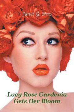 portada Lacy Rose Gardenia Gets Her Bloom