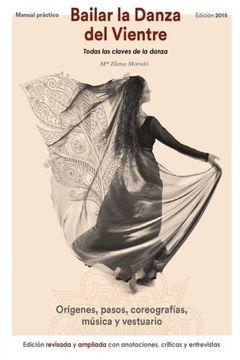 portada Bailar la danza del vientre (edición 2015): Todas las claves de la danza (Spanish Edition)