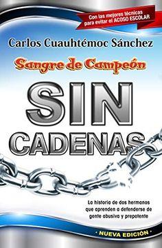 portada Sin Cadenas: La Primera Novela de Asertividad Para Adolescentes y Adultos