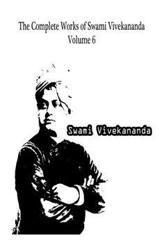 portada The Complete Works of Swami Vivekananda Volume 6