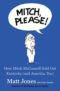portada Mitch, Please!  How Mitch Mcconnell Sold out Kentucky (And America, Too) (libro en Inglés)