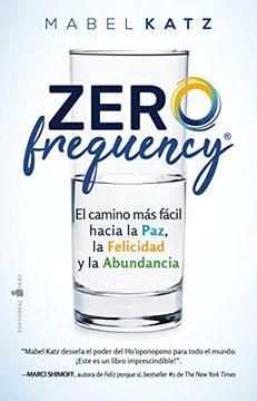 portada Zero Frequency: El Camino más Fácil Hacia la Paz, la Felicidad y la Abundancia