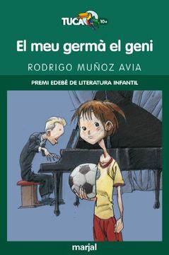 portada El Meu Germà el Geni: Premi Edebé de Lit. Infantil (TUCAN VERD)