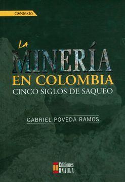 portada La Minería en Colombia: Cinco Siglos de Saqueo