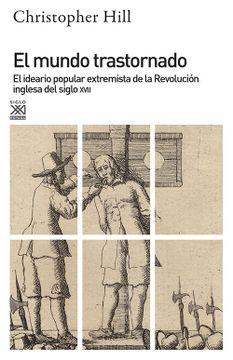 portada El Mundo Trastornado: El Ideario Popular Extremista de la Revolución Inglesa del Siglo Xvii